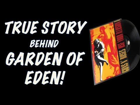 Guns N' Roses  The True Story Behind Garden of Eden (Use Your Illusion 1)