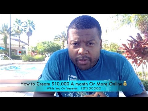 Make $10,000 A Month While On Vacation With These 3 Steps Formula 💰👊🏾 Make Money Online