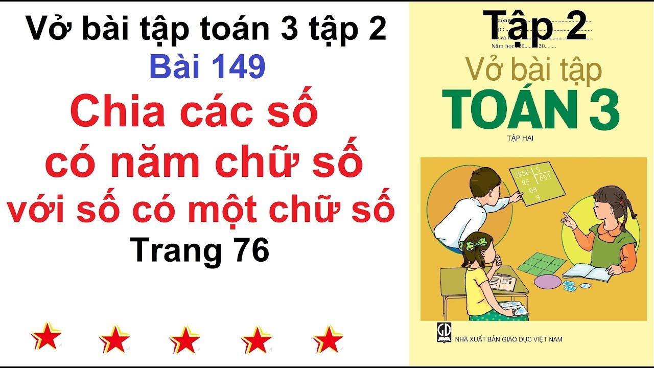 Vở bài tập toán 3 tập 2 – Bài 149 – Chia số có năm chữ số cho số có một chữ số trang 76
