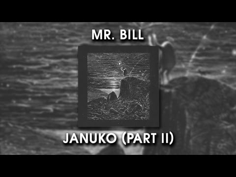 CSS #27 - Mr. Bill - Januko Part II ft Fine Cut Bodies