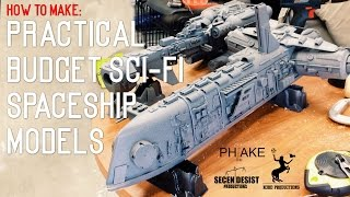 How To: Practical Sci-fi Spaceship Models on a Budget!