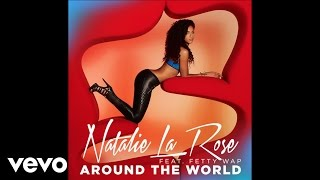 Natalie La Rose - Around The World (Audio) ft. Fetty Wap