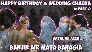 RICIS BATAL PERGI KE ACEH.. Pernikahan Chacha & Andre Banjir Air Mata!!!