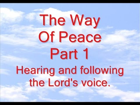 The Way Of Peace Part 1
