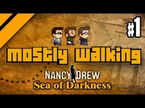 Mostly Walking - Nancy Drew: Sea of Darkness P1