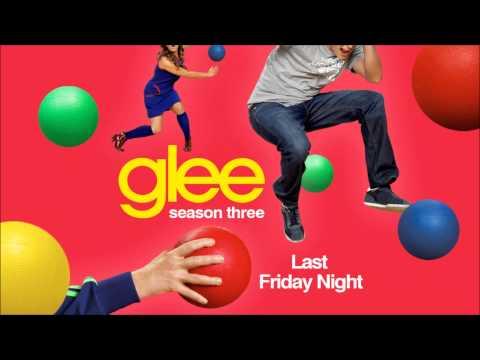 Last Friday Night - Glee [HD Full Studio] [Complete]