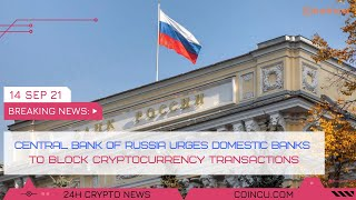 Central bank of russia blocks cryptocurrency transactions | Latest News on 14 Sep 2021 | Crypto News