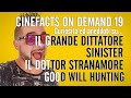 Il Grande Dittatore, Il Dottor Stranamore, Will Hunting, Sinister - #CineFacts on Demand 19