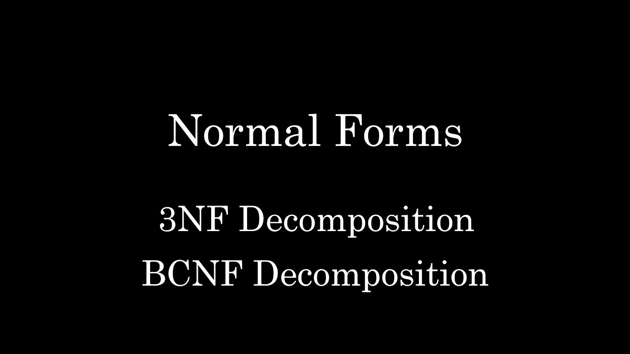 How to perform 3NF Decomposition and BCNF Decomposition?