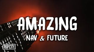 NAV - Amazing ft. Future (Lyrics)