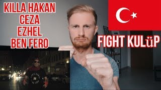 Killa Hakan & Ceza & Ezhel & Ben Fero - Fight Kulüp // TURKISH RAP REACTION