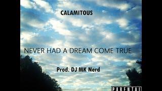Calamitous -  Never Had A Dream Come True (Prod.  DJ MKNerd)