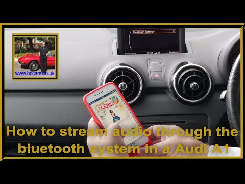 How to stream audio through the bluetooth system in a Audi A1 1 6 TDI S Line Sportback 5dr