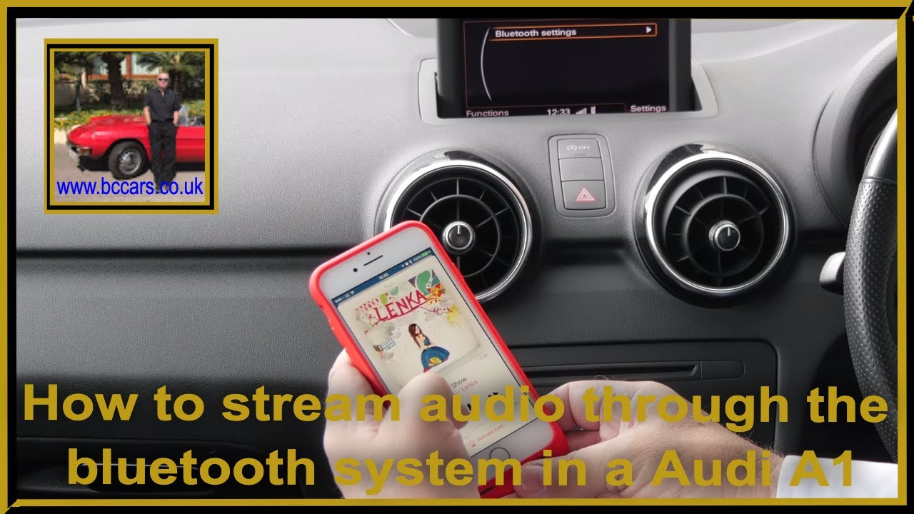 How To Stream Audio Through The Bluetooth System In A Audi A1 1 6