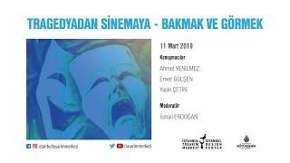 Ahmet Yenilmez - Tragedyadan Sinemaya - Bakmak ve Görmek