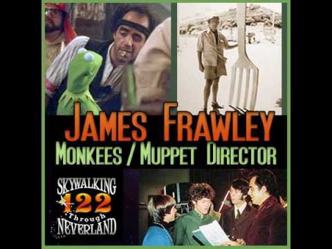122: Monkees  Muppets Director  James Frawley!