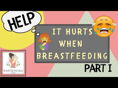 HELP! It Hurts When I Breastfeed. Tips And Tricks To Decrease A  Painful Baby Latch