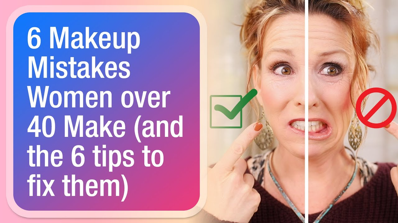 12 Makeup Mistakes Women over 12 Make (and the 12 tips to fix them)