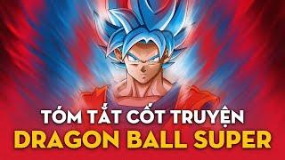 DRAGON BALL SUPER - Tóm tắt cốt truyện