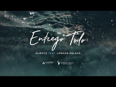 Entrego Todo - Letra Oficial - Aliento (Feat. Lowsan Melgar)