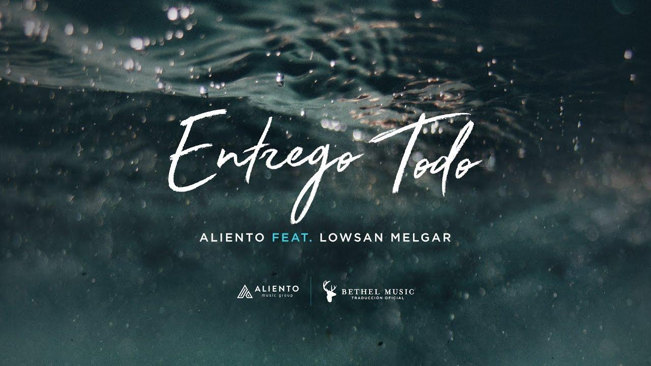 entrego-todo-letra-oficial-aliento-feat-lowsan-melgar-aliento-music-group