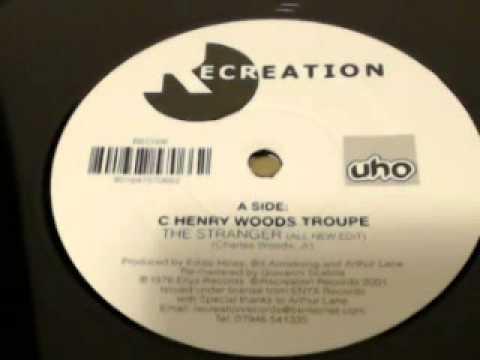 C Henry Woods Troupe-The Stranger