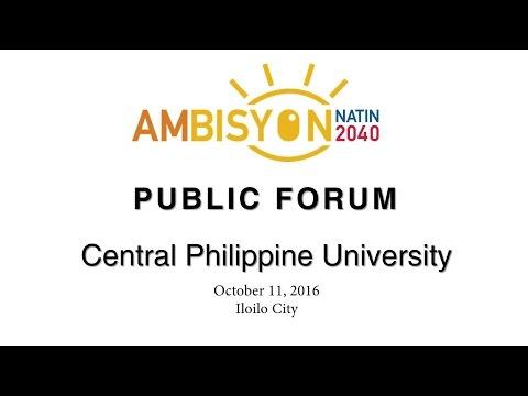 Ambisyon Natin 2040 Public Forum - Central Philippine University Iloilo