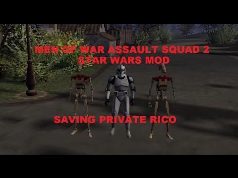 Men of War Assault Squad 2 - Star Wars Mod ~ Saving Private Rico