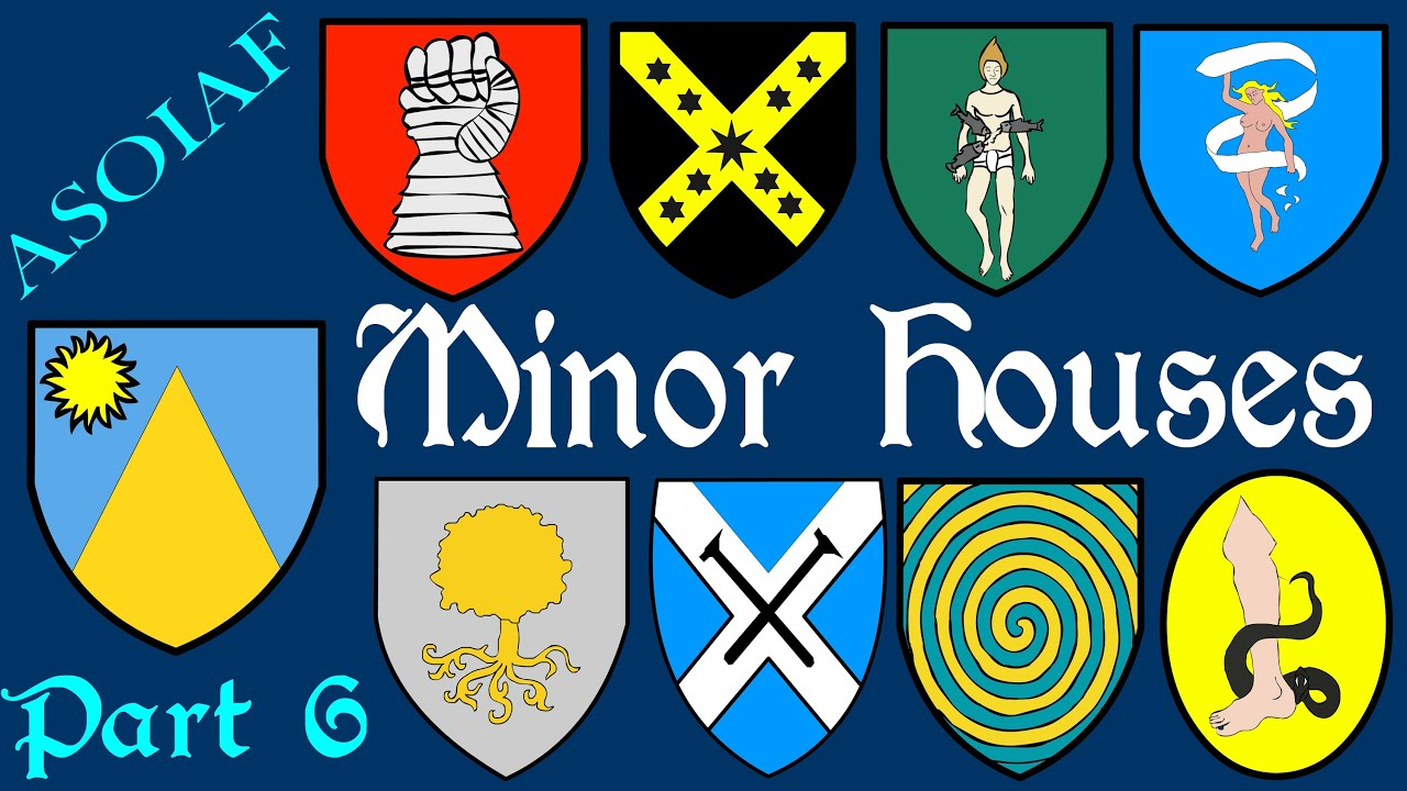 Asoiaf Minor Houses Part 6 Of 6 History Of Westeros Series