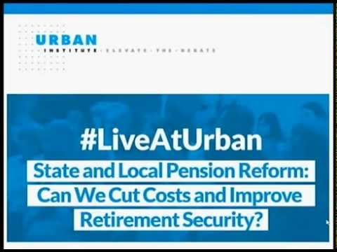 State and Local Pension Reform: Can We Cut Costs and Improve Retirement Security?