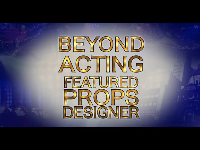 Beyond Acting: Other Jobs in Theatre- Featured Props Designer Lacie Hexom