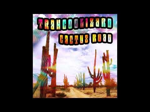 Trancoolizard - Cactus Road (2020) (New Full Album)