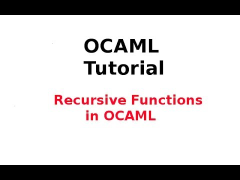 OCAML Tutorial 14/33: Recursive Functions in OCAML