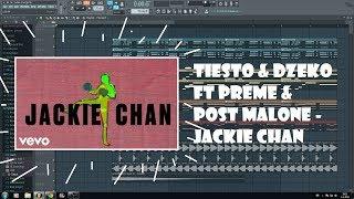 Tiësto & Dzeko ft. Preme & Post Malone - Jackie Chan (Free FLP) [FL Studio Remake]