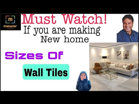 Sizes of wall tile -Must watch if you are making a new home!!