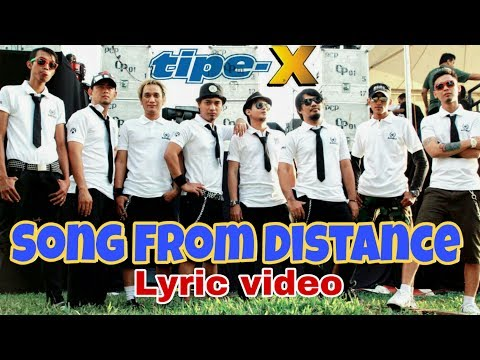 Tipe X _ Song From Distance ( Lyric Video ) lirik
