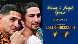 BRIDGEBIZNESS: Danny Garcia and Angel Garcia Talk About The Errol Spence Fight | SWAY'S UNIVERSE