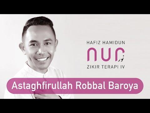Hafiz Hamidun - Astaghfirullah Robbal Baroya (Album Nur Zikir Terapi IV)