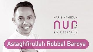 Gambar cover Hafiz Hamidun - Astaghfirullah Robbal Baroya (Album Nur Zikir Terapi IV)