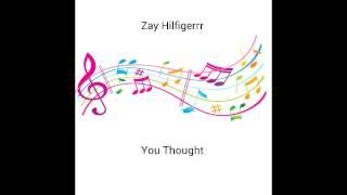 Zay Hilfigerrr - You Thought