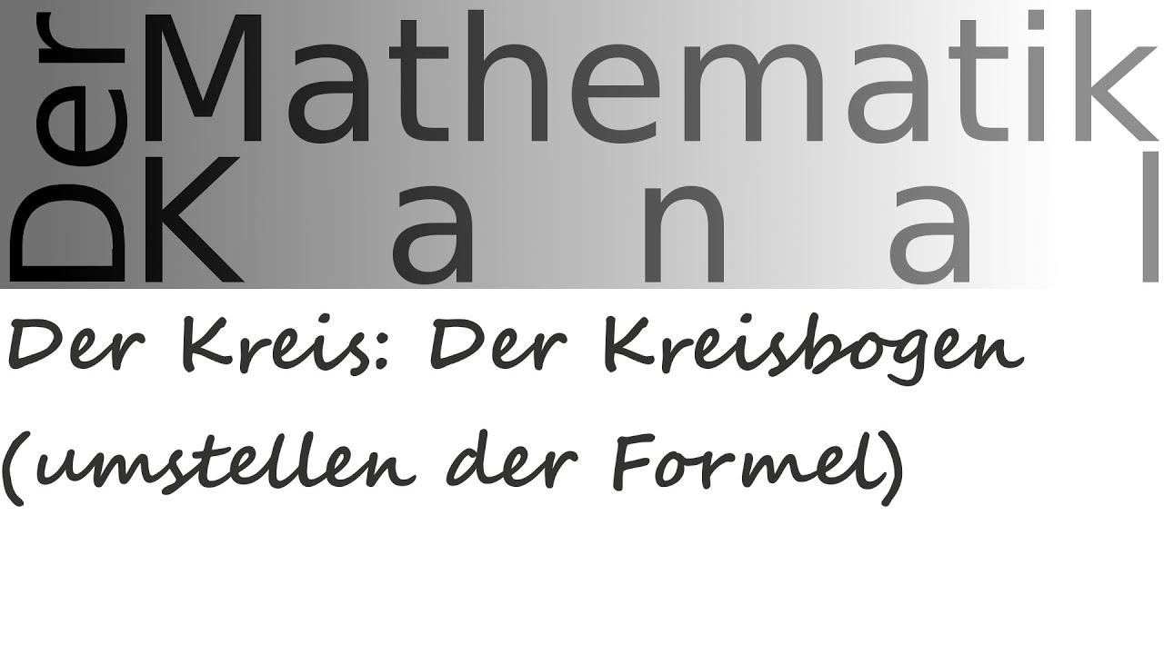 Der Kreis: Der Kreisbogen (umstellen der Formel ...