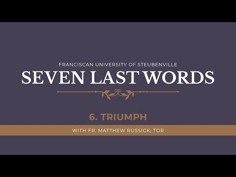 The Seven Last Words of Jesus | Sixth Word: Triumph