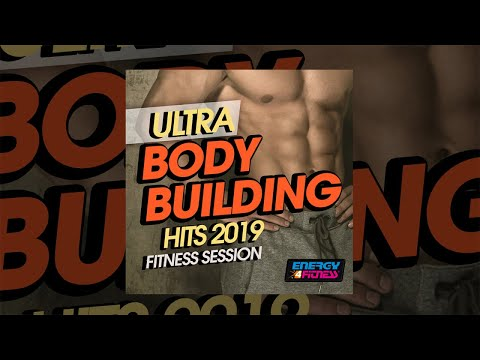 E4F - Ultra Body Building Hits 2019 Fitness Session - Fitness & Music 2019