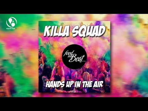 Killa Squad - Hands Up In The Air
