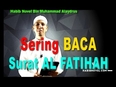 PENTING Sering Baca Surat Al Fatihah    Habib Novel Bin Muhammad Alaydrus