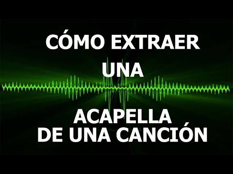 Cómo extraer la voz de una canción - Sacar Acapella - Fácil y rápido