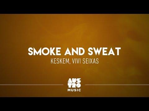 Keskem ft. Vivi Seixas - Smoke And Sweat (Smoke And Sweat EP)