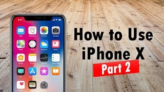 iPhone X for Beginners PART 2