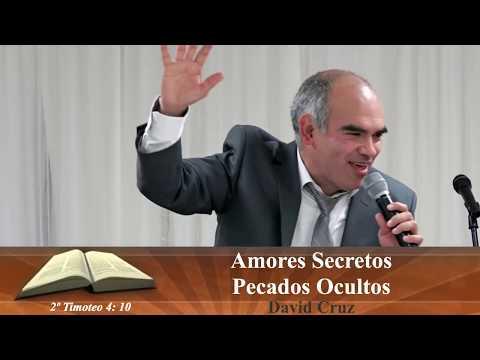 Amores Secretos y Pecados Ocultos Pastor  David Cruz
