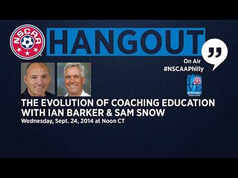 The Evolution of Coaching Education with Ian Barker & Sam Snow